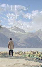 I'll Just Wait Here For You • Supernatural / Destiel Fanfiction [12x23] by SlushiesAtWork