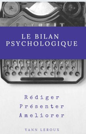 REDIGER le COMPTE-RENDU de BILAN PSYCHOLOGIQUE by YannLeroux