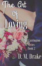 The Art of Loving™ [Winner Written Stories Award]  by DawnMDrake
