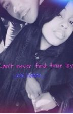 Can't never find true (Bahja love story) by PurpBabyDoll