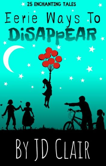EERIE WAYS TO DISAPPEAR