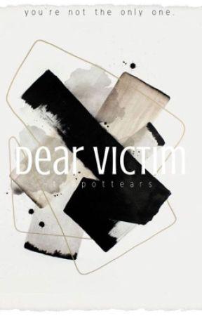 dear victim, | ✔️ by xX_unique_freak_Xx