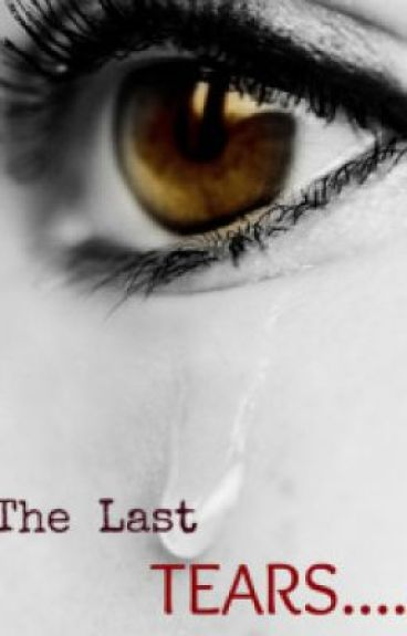 """the last tears"" (a short story) by exkilL"