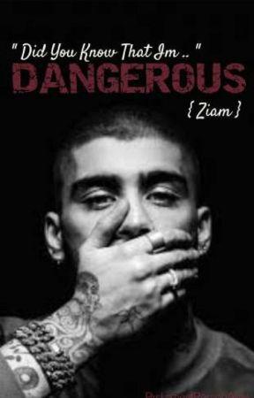 DANGEROUS [ ziam ] by LaziestPersonAlive