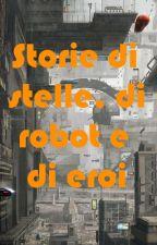 Storie di stelle, di robot e di eroi by KeylSolo
