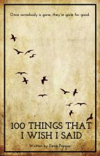 100 THINGS THAT I WISH I SAID by flamingharold