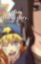 SasuNaru Family story.. by HoneyloveBee67