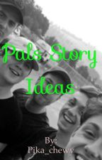 Pals story ideas/Dorl one shots  by Kreative_Kat
