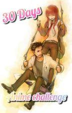 30 Days Anime Challenge by itsunam
