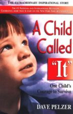 A Child Called It - Dave Pelzer by iiMovingup