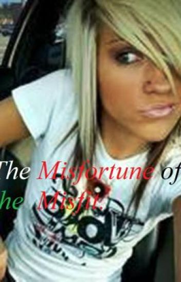 The Misfortune of The Misfit.