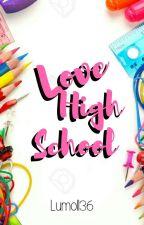 Love High School by lumoll36