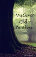 My Seven Older Brothers by JustAnotherWolf0_0