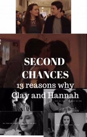 13 reasons why-second chances-Clay and Hannah by khall958