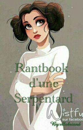 Rantbook d'une Serpentard  by ellobriand