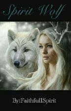 Spirit Wolf (Slow Updates) by Shadowwriter_1518
