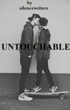 Untouchable by Silencewriters