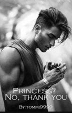 Princess? No, thank you. by tommi9999