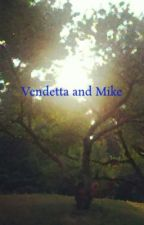 Vendetta and Mike: The September Chapters by MaxineZoruaLuna