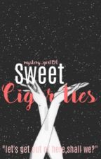 Sweet Cigarettes by Mystery_Girl191