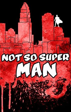 Not So Super Man [Coming in August] by hcsawyer
