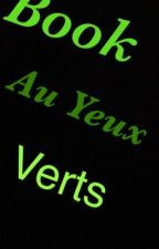 Book au yeux vert by Amoureuse2sonDZ