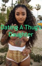 Dating a thug's daughter  by craveeariii