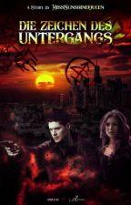 Supernatural - Die Zeichen des Untergangs I by MissSunshineQueen