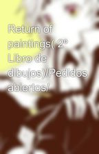Return of paintings( 2º Libro de dibujos) by BeatrizGraa0