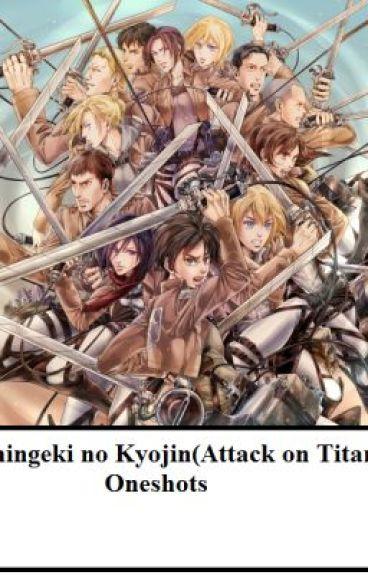 Shingeki no Kyojin (Attack on Titan) One shots (Closed)