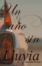 Un año sin lluvia by danielanoriega_