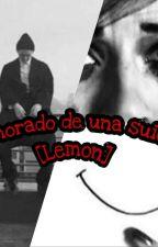 enamorado de una suicida/lemon\ by Danahe-RM