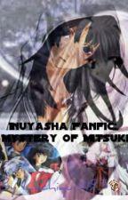 Inuyasha Fanfic: Mystery of Mitsuki by Lachiquis1195
