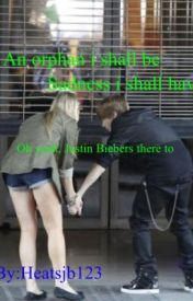 An Orphan I Will Be  Saddness I Shall Live Oh Yea And Justin BiebersThere To by heatsjb123