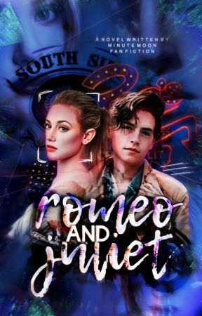 Romeo and Juliet // Bughead + Riverdale Fanfiction // by minute_moon