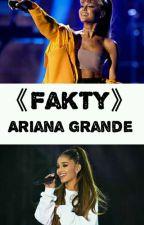 Fakty   Ariana Grande by misiaczek0102