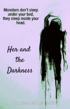 Her And The Darkness. ( A Harry Potter Fanfiction) by Annadragonwriter