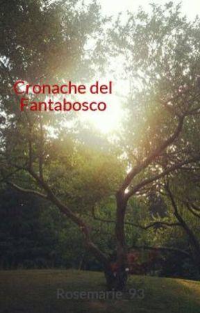 Cronache del Fantabosco by Rosemarie_93