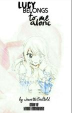 Lucy belongs to me alone by MistressEven