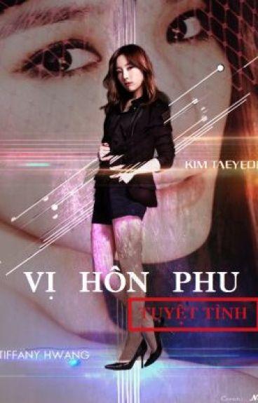 Vị Hôn Phu Tuyệt Tình - Taeny (Chap 8 End)