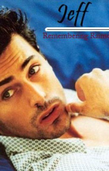 Jeff: (Remembering Raimondo) by Jonaviere