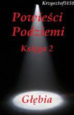 | Powieści Podziemi Księga 2: Głębia | by Krzysztof5151