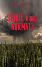 Storie quasi normali by MauTrifiba