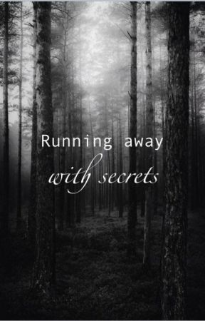 Running Away With Secrets by AlaaElhallak