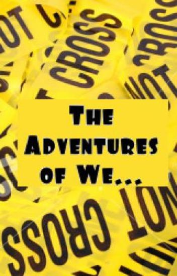 The Adventures of We...