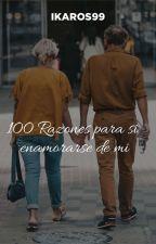 100 Razones Para Si Enamorarse De Mi by IKAROS99