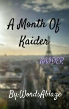 A Month Of Kaider by WordsAblaze