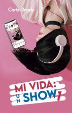 Mi vida un show by Hitto_