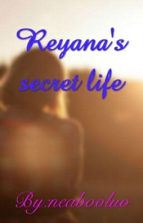 Reyana's secret life by neabooluv