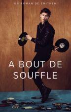 À Bout De Souffle [PROCHAINEMENT] by emithem